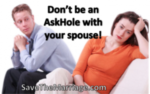 Don't be an AskHole with your spouse.