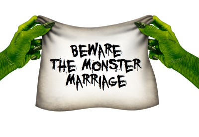 Beware the monster marriage!